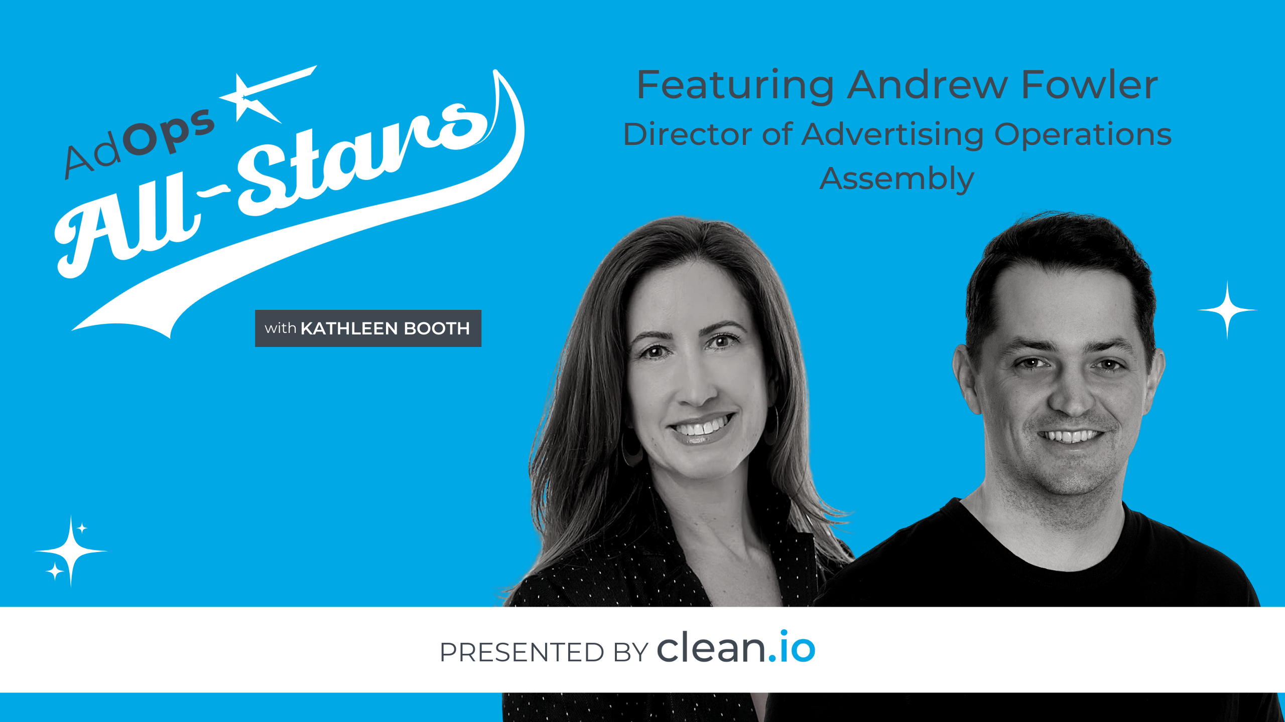 Ad Ops All Stars: Andrew Fowler, Assembly