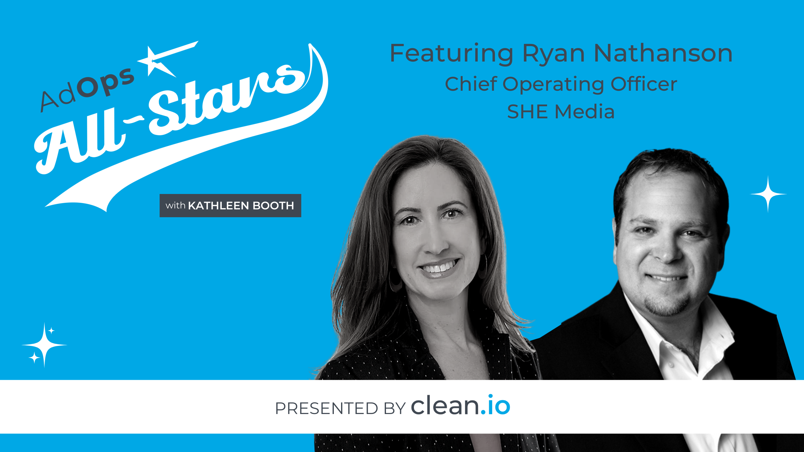 Ad Ops All Stars: Ryan Nathanson, SHE Media
