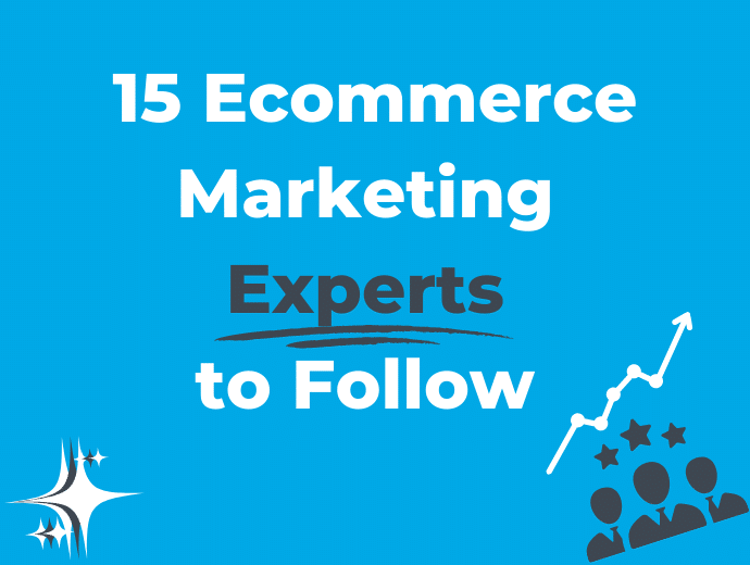 17 Best Experts to Follow for Ecommerce Marketing