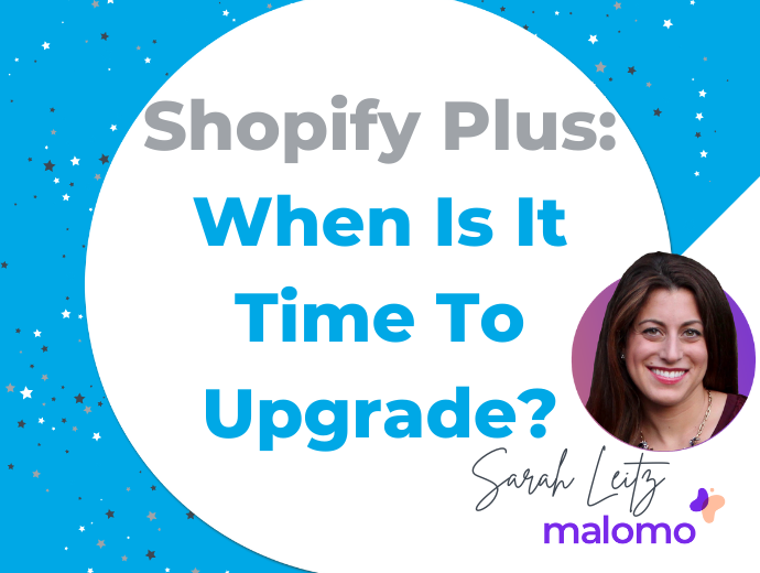 Shopify Plus: When Is It Time To Upgrade?