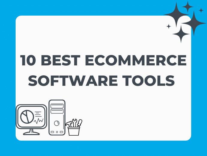 10 Best Ecommerce Tools