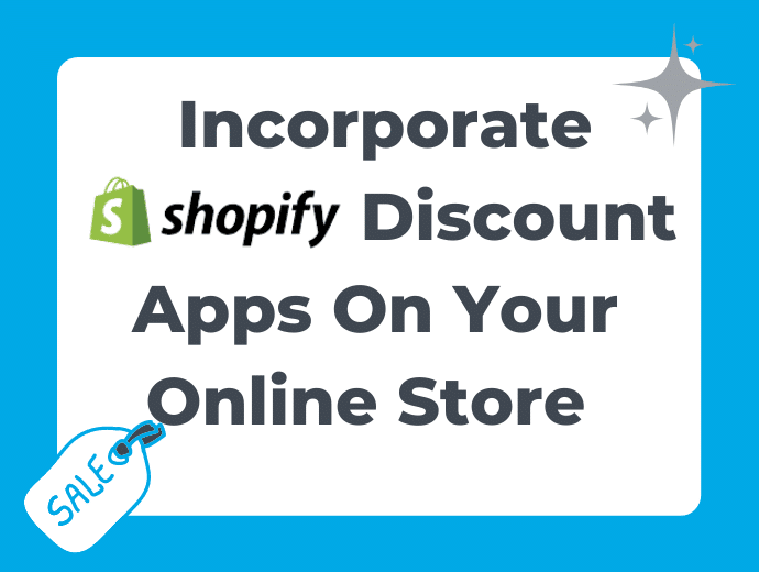 How To Incorporate Shopify Discount Apps On Your Shopify Site