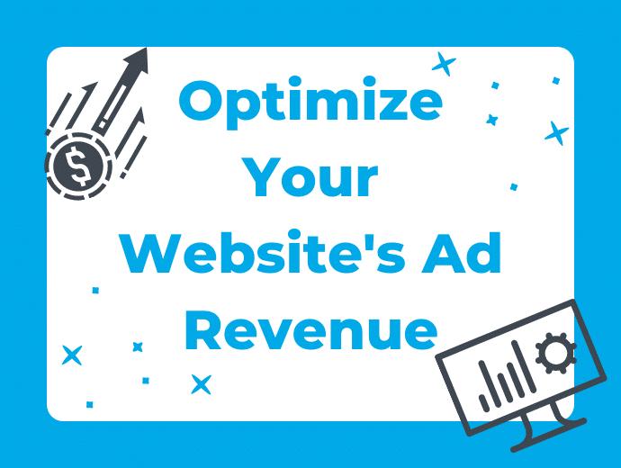 Optimizing Your Website Ad Revenue