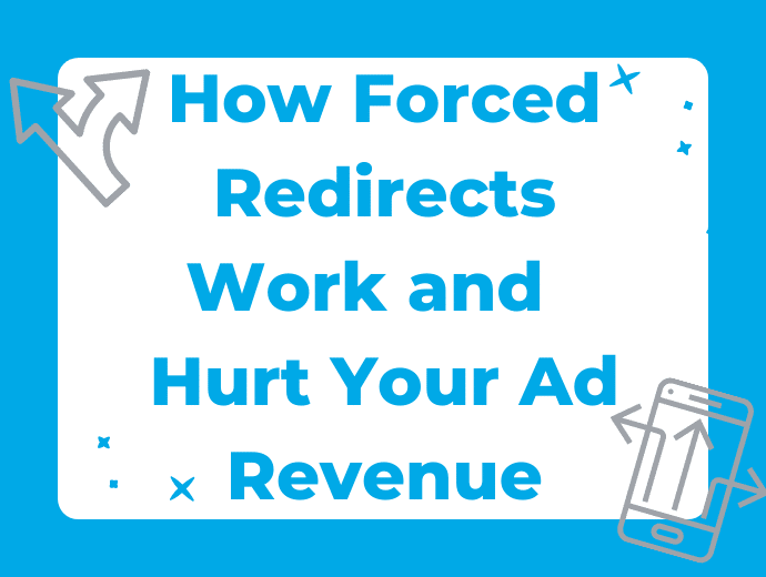 Auto Redirects: What They Are, How They Work, and How They Hurt Your Ad Revenue