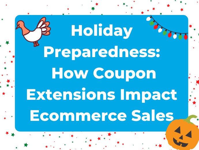 Holiday Preparedness: How Coupon Extensions Impact Ecommerce Sales