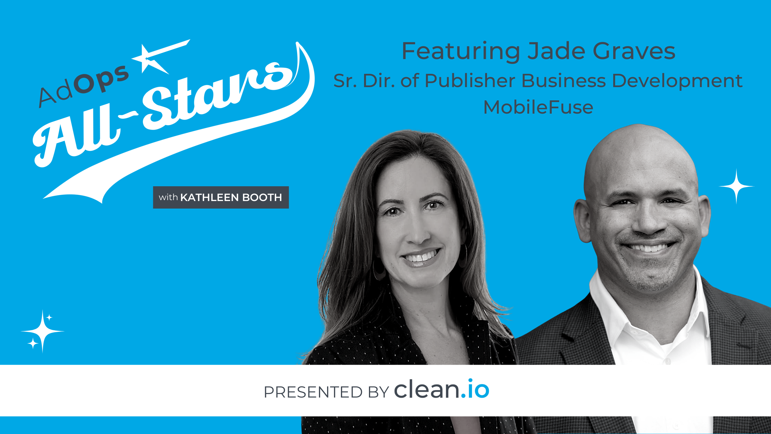 Ad Ops All Stars: Jade Graves, MobileFuse