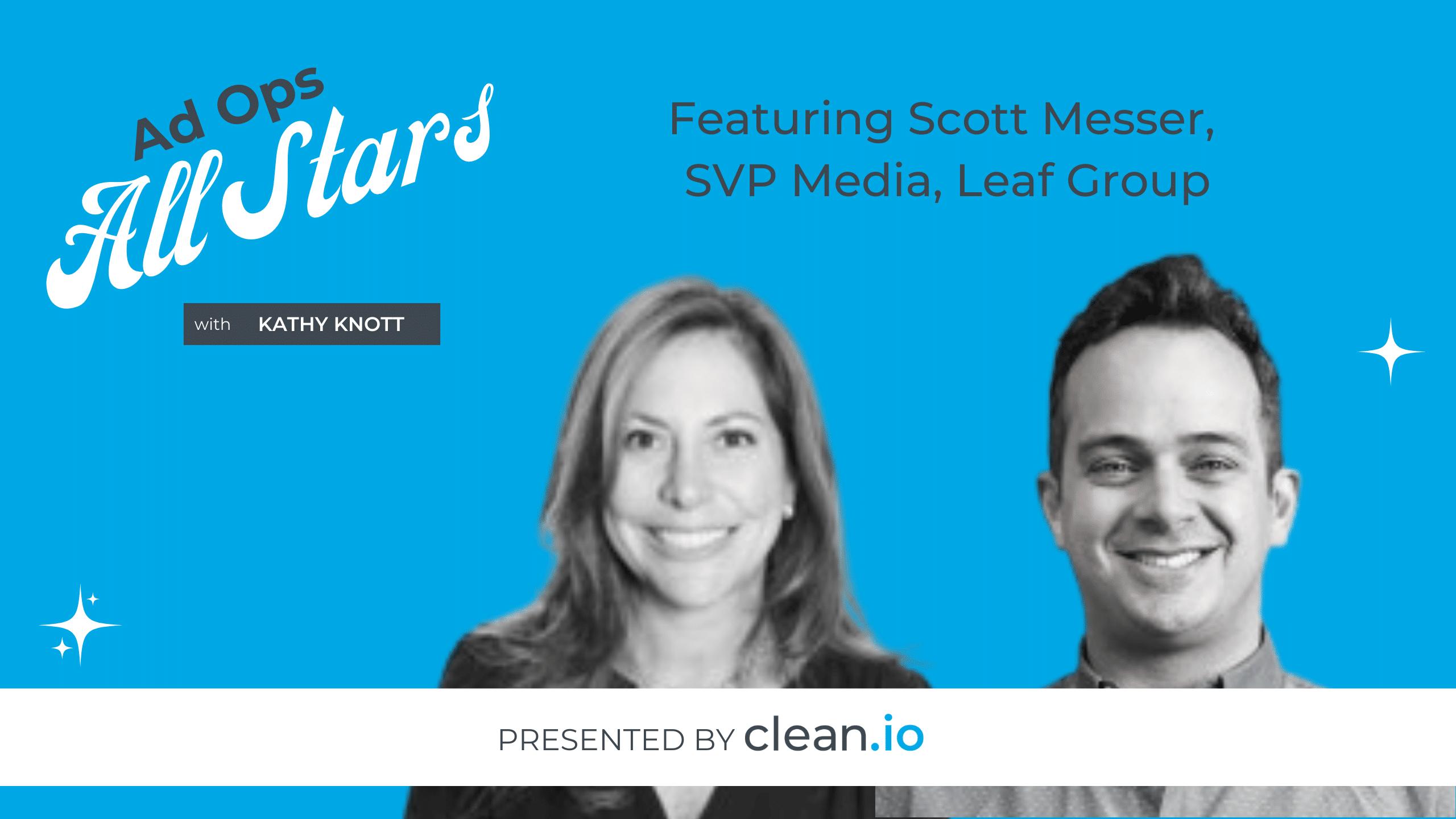 Ad Ops All Stars: Scott Messer, Leaf Group