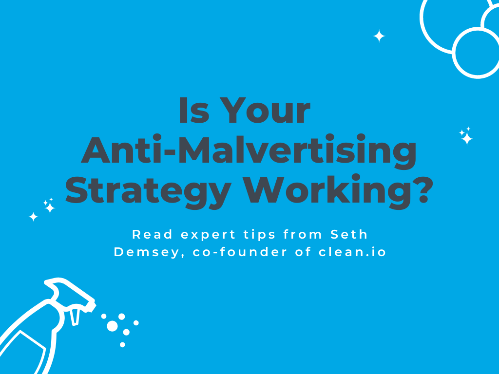 Is Your Malvertising Prevention Strategy Working?
