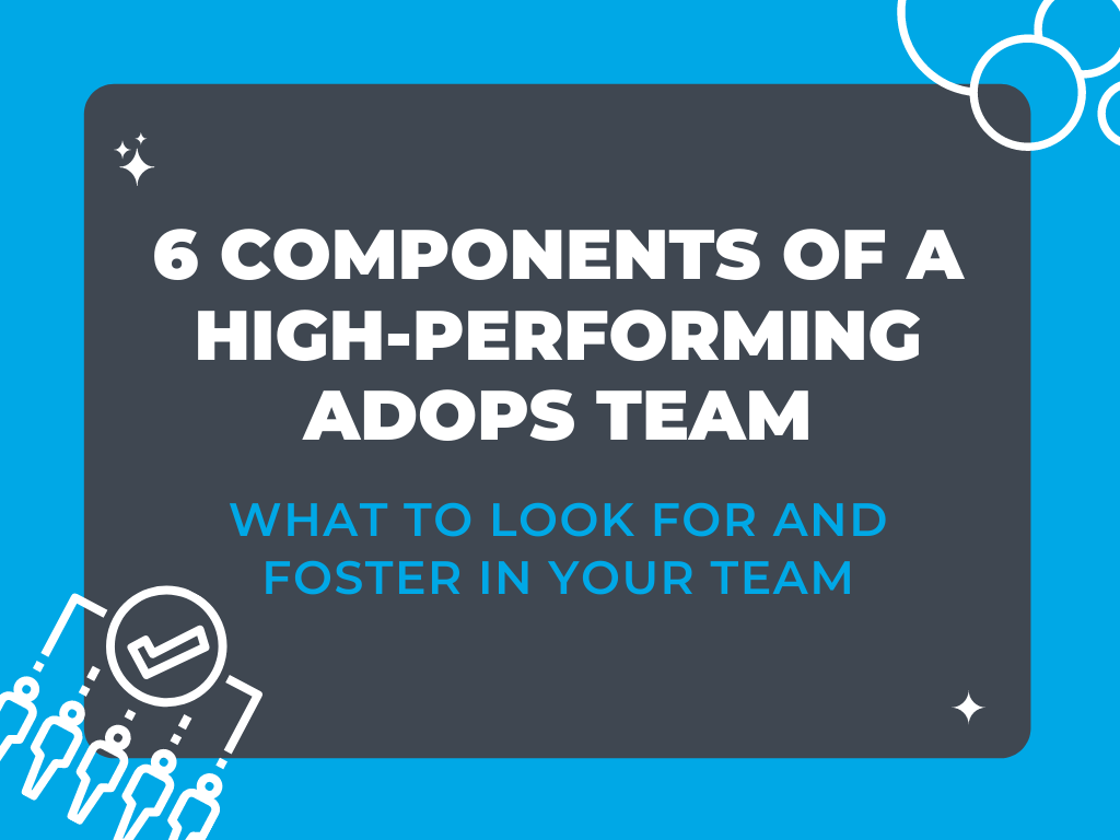 6 Components of a High Performing Ad Ops Team