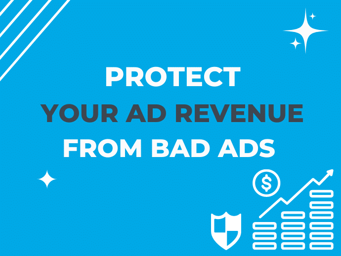 How To Protect Your Ad Revenue From Bad Ads