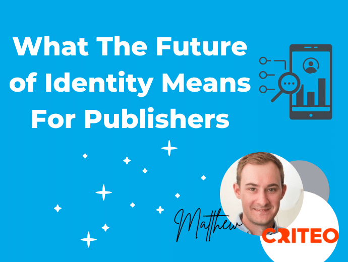 What The Future of Identity Means for Publishers
