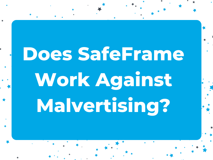 Does SafeFrame Work Against Malvertising?