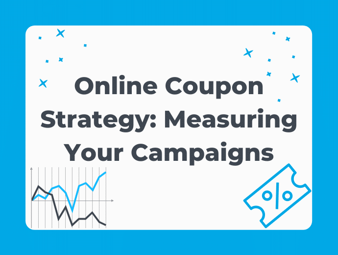 Online Coupon Strategy: Measuring Your Campaigns