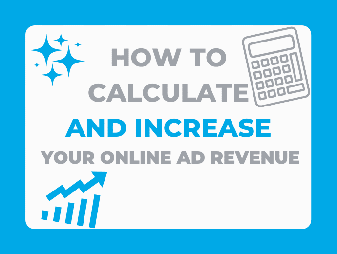How to Calculate and Increase Ad Revenue