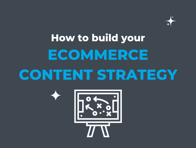 Building Your Content Strategy for Ecommerce