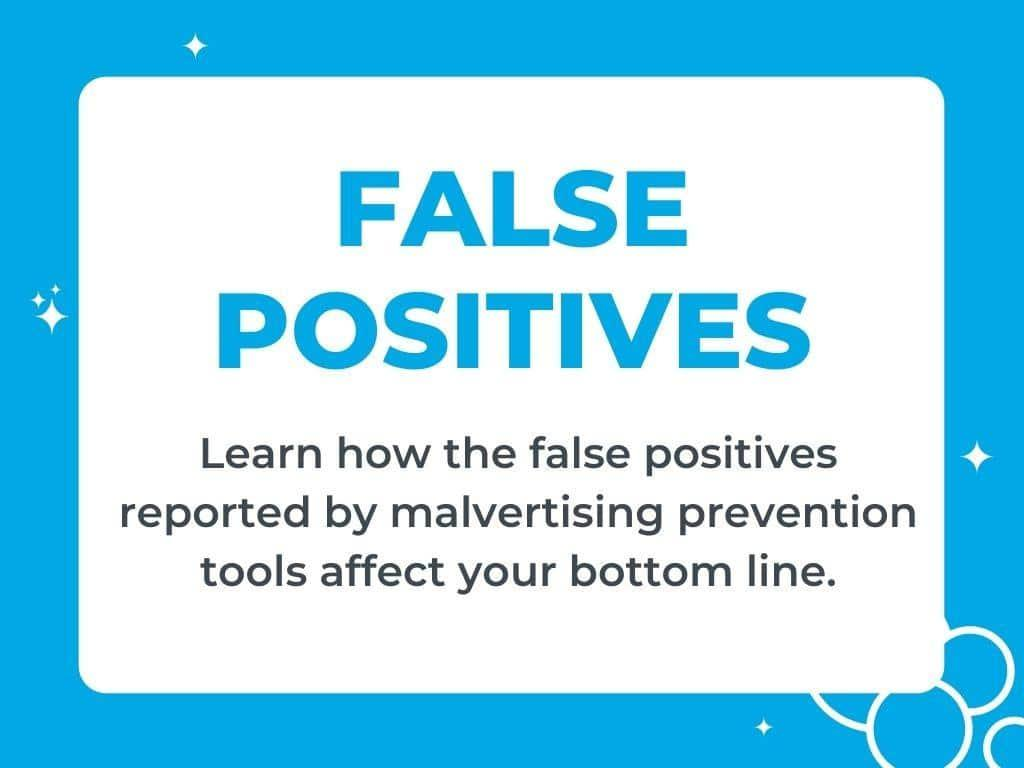 Malicious Ad Prevention Solutions: The Problems with False Positives