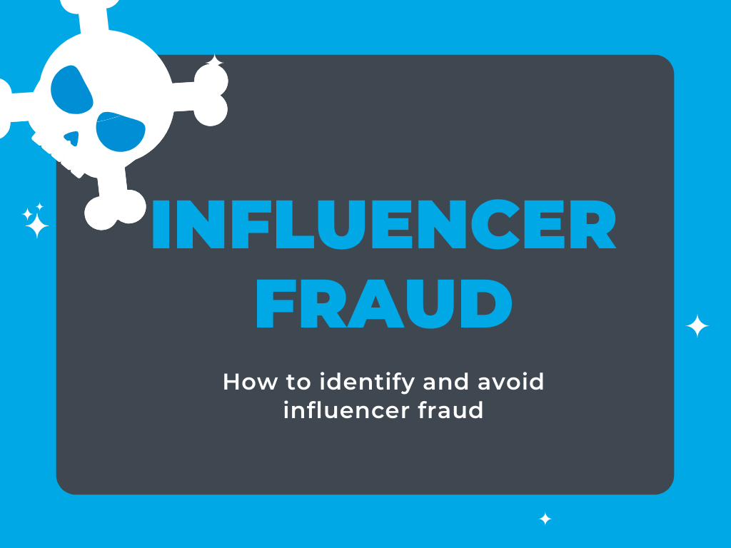 What Is Influencer Fraud (And How Can You Avoid It)?